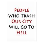 La gente que Trash nuestra ciudad irá al infierno Tarjeta Postal