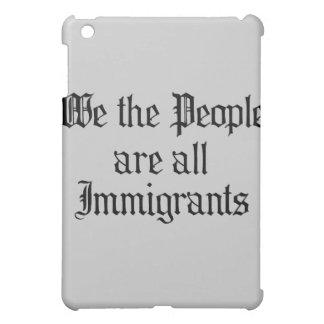 La gente somos todos los inmigrantes
