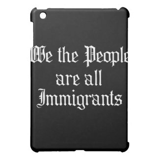 La gente somos todos los inmigrantes -