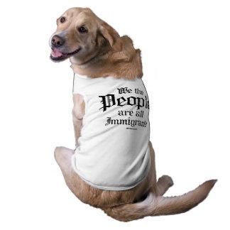 La gente somos todos los inmigrantes playera sin mangas para perro