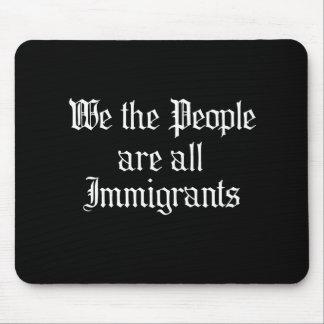 La gente somos todos los inmigrantes - alfombrillas de raton