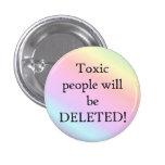 La gente tóxica será botón suprimido pins