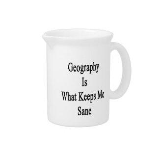 La geografía es qué me mantiene sano jarras de beber