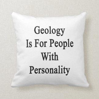La geología está para la gente con personalidad cojín
