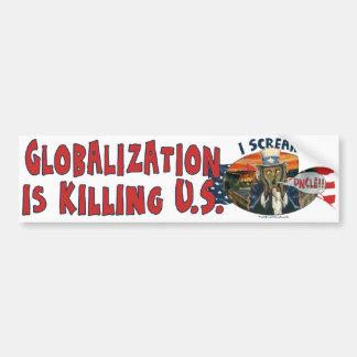 La globalización está matando a los E.E.U.U. Pegatina Para Auto