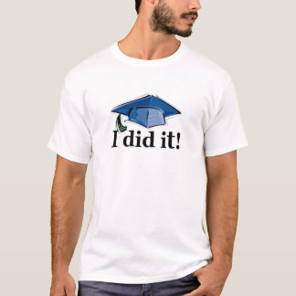 ¡La graduación I lo hizo! Playera