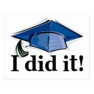 ¡La graduación I lo hizo! Tarjeta Postal