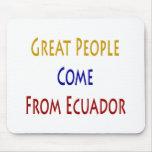 La gran gente viene de Ecuador Alfombrillas De Ratones