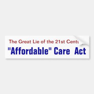 """La gran mentira… """"acto asequible del cuidado """" etiqueta de parachoque"""