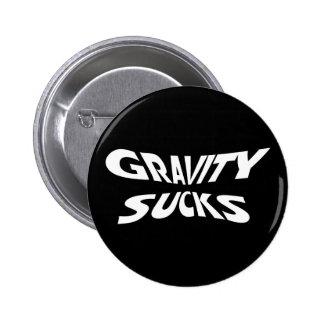 La gravedad chupa - humor divertido de la física pin redondo de 2 pulgadas