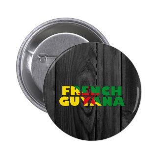 La Guayana Francesa Pin Redondo 5 Cm
