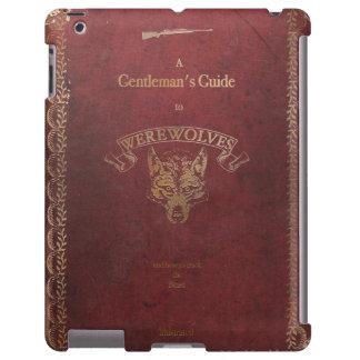 La guía de un caballero a los hombres lobos funda para iPad