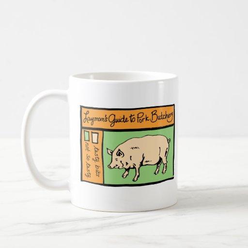 La guía del laico a la carnicería del cerdo taza de café