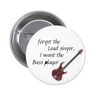 la guitarra baja, olvida, vocalista, yo quiere t… pin redondo de 2 pulgadas