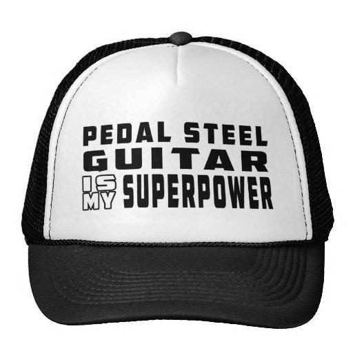 La guitarra de acero del pedal es mi superpotencia gorras