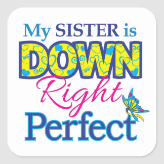 La hermana está abajo de derecho perfecciona calcomanía cuadradas personalizada