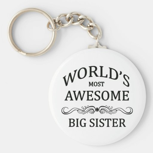 La hermana grande más impresionante del mundo llaveros