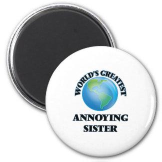 La hermana molesta más grande del mundo imán redondo 5 cm