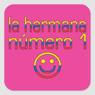 La Hermana Número 1 - Number 1 Sister Ecuadorian Square Sticker