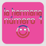 La Hermana Número 1 - Number 1 Sister in Chilean Square Stickers
