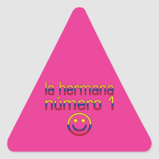 La Hermana Número 1 - Number 1 Sister in Colombian Triangle Sticker