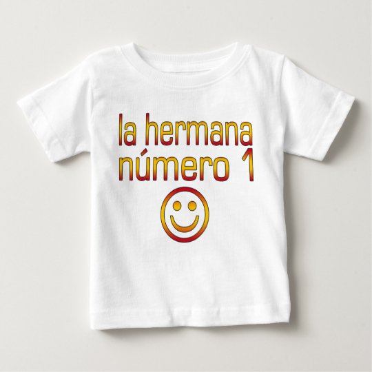 La Hermana Número 1 - Number 1 Sister in Spanish Baby T-Shirt
