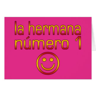 La Hermana Número 1 - Number 1 Sister in Spanish Card