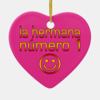 La Hermana Número 1 - Number 1 Sister in Spanish Ceramic Ornament