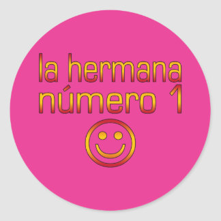 La Hermana Número 1 - Number 1 Sister in Spanish Classic Round Sticker