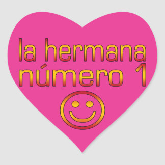 La Hermana Número 1 - Number 1 Sister in Spanish Heart Sticker