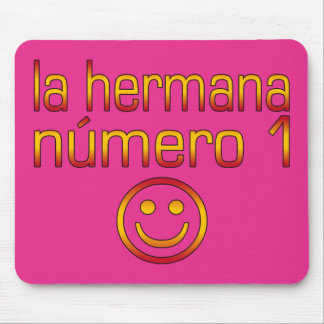 La Hermana Número 1 - Number 1 Sister in Spanish Mouse Pad
