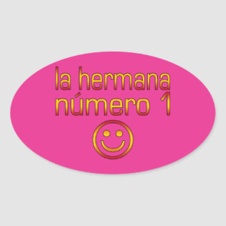 La Hermana Número 1 - Number 1 Sister in Spanish Oval Sticker
