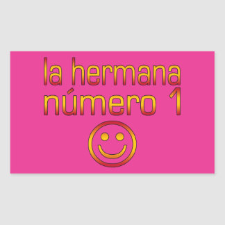 La Hermana Número 1 - Number 1 Sister in Spanish Rectangular Sticker