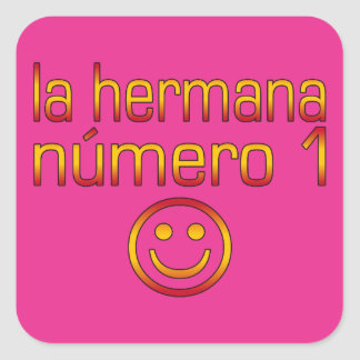 La Hermana Número 1 - Number 1 Sister in Spanish Square Sticker