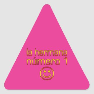 La Hermana Número 1 - Number 1 Sister in Spanish Triangle Sticker