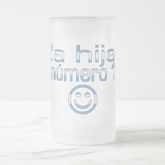 La Hija Número 1 - Number 1 Daughter in Argentine Frosted Glass Beer Mug