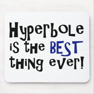 ¡La hipérbole es la mejor cosa nunca! Mousepad