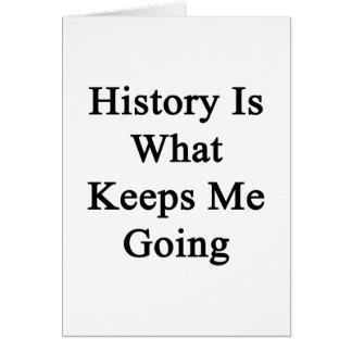 La historia es qué me guarda el ir felicitación
