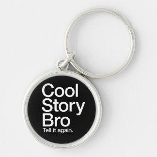 La historia fresca Bro le dice otra vez llavero