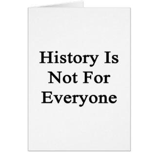 La historia no está para cada uno tarjetas