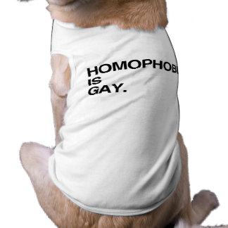 LA HOMOFOBIA ES GAY CAMISAS DE MASCOTA