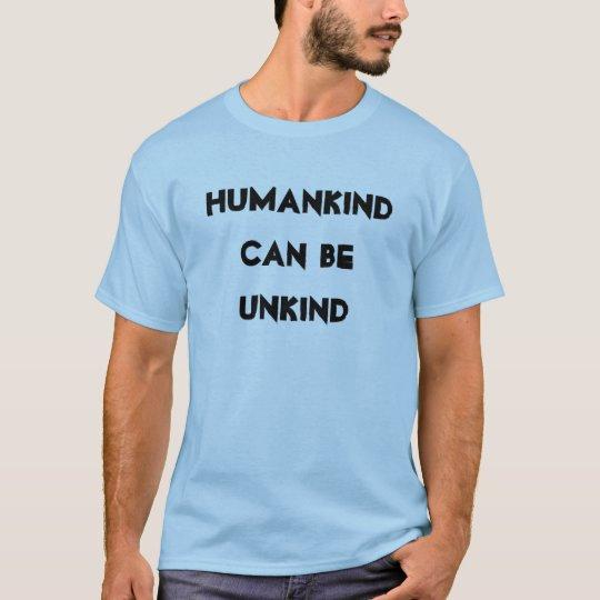 La humanidad puede ser cruel playera
