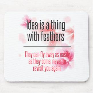 La idea es una cosa con las plumas Mousepad