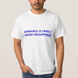 la ignorancia es infelicidad libremente elegida remera