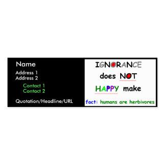 La ignorancia no hace feliz tarjetas de visita mini