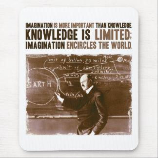 La imaginación es más importante que conocimiento mouse pad