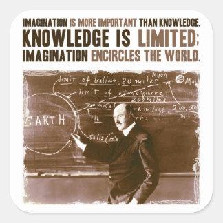 La imaginación es más importante que conocimiento pegatina cuadrada