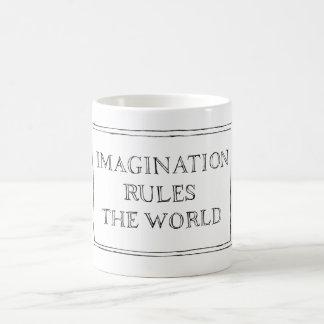 La imaginación gobierna el mundo taza de café