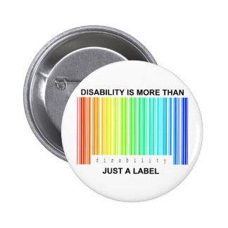 La incapacidad es más que una etiqueta pin redondo de 2 pulgadas