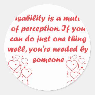 ¡La incapacidad es una cuestión de opinión Pegatina